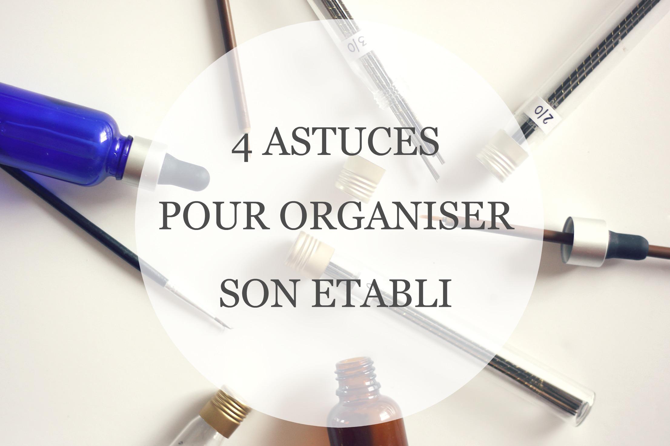 4 astuces de rangement pour organiser son établi de bijoutier - à retrouver sur www.apprendre-la-bijouterie.com