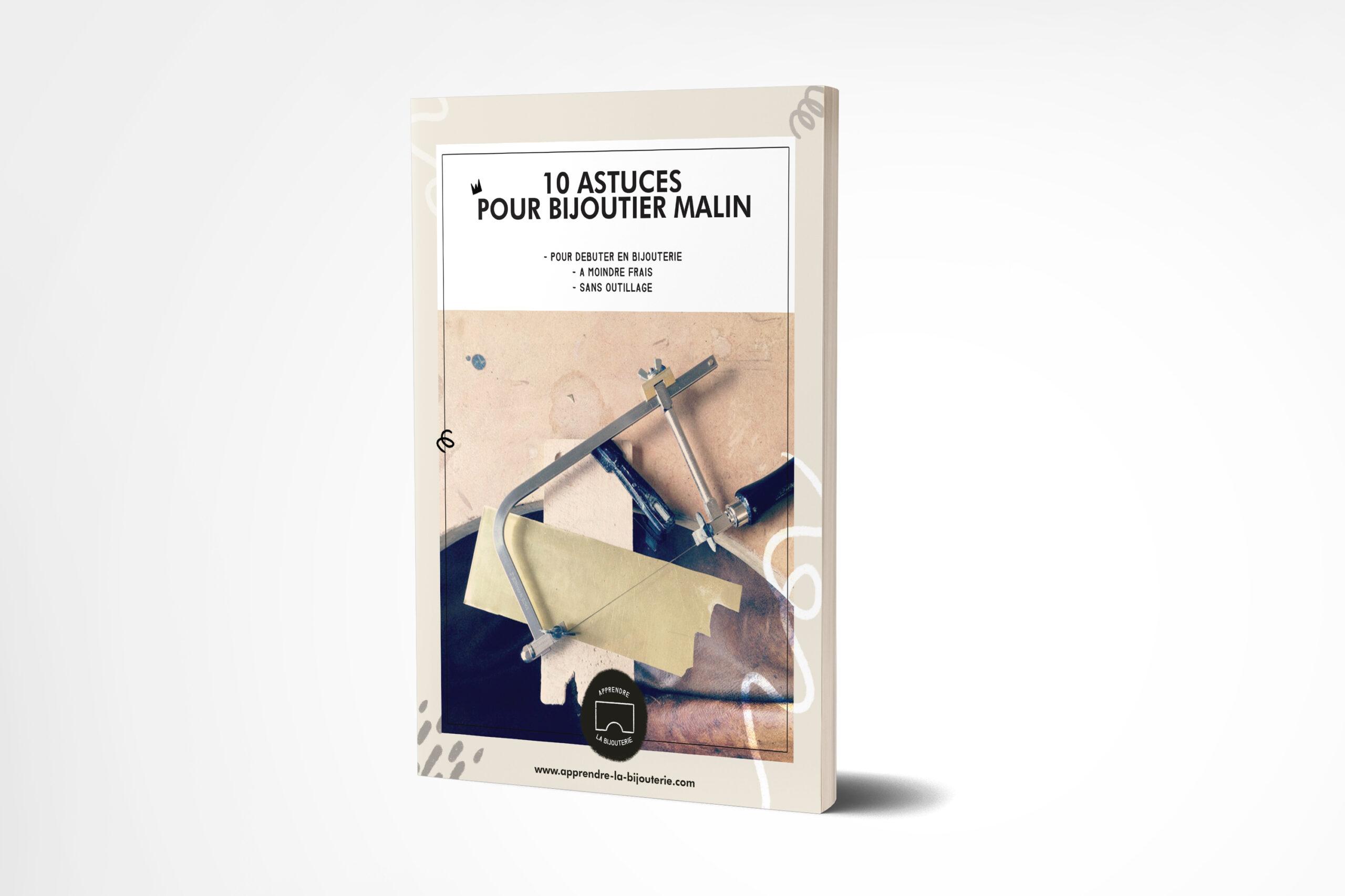 10 astuces pour bijoutier malin - ebook téléchargeable gratuit par Apprendre-la-bijouterie.com